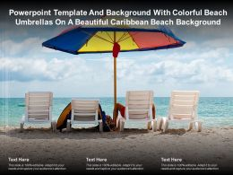 Template With Colorful Beach Umbrellas On A Beautiful Caribbean Beach Background