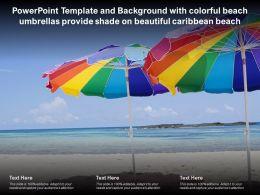 Template With Colorful Beach Umbrellas Provide Shade On Beautiful Caribbean Beach