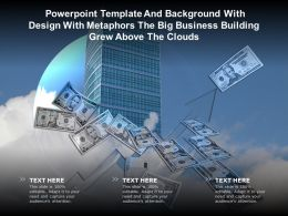 Template With Design With Metaphors The Big Business Building Grew Above The Clouds