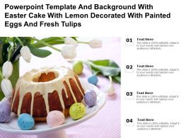 Template With Easter Cake With Lemon Decorated With Painted Eggs And Fresh Tulips