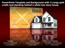 Template With F A Large Gold Credit Card Standing Behind A White Two Story House