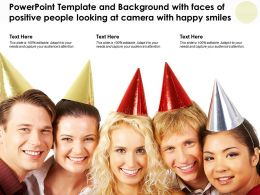 Template With Faces Of Positive People Looking At Camera With Happy Smiles Ppt Powerpoint