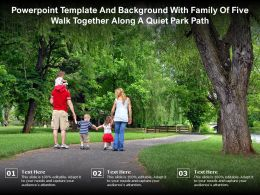 Template With Family Of Five Walk Together Along A Quiet Park Path Ppt Powerpoint