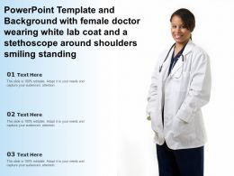 Template With Female Doctor Wearing White Lab Coat And A Stethoscope Around Shoulders Smiling Standing