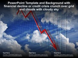 Template With Financial Decline Or Credit Crisis Crunch Over Grid And Clouds With Cloudy Sky