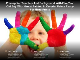 Template With Five Year Old Boy With Hands Painted In Colorful Paints Ready For Hand Prints