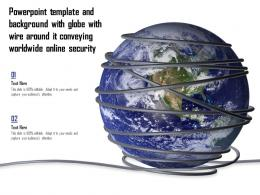 Template With Globe With Wire Around It Conveying Worldwide Online Security Ppt Powerpoint