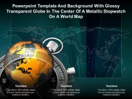 Template With Glossy Transparent Globe In Center Of A Metallic Stopwatch On A World Map