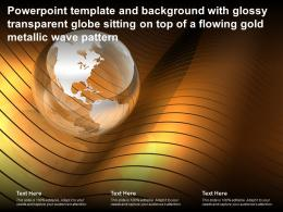 Template With Glossy Transparent Globe Sitting On Top Of A Flowing Gold Metallic Wave Pattern