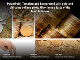 Template With Gold And Old Coins Collage Photo Give Them A Taste Of The Feast To Follow