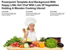 Template With Happy Little Girl Chef With Lots Of Vegetables Holding A Wooden Cooking Utensil