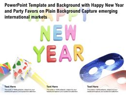 Template With Happy New Year Party Favors On Plain Capture Emerging International Markets