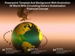 Template With Illustration Of World With Circulating Dollars Globalization Financial Concept