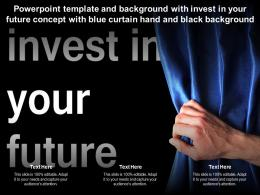 Template With Invest In Your Future Concept With Blue Curtain Hand And Black Background