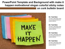 Template With Make It Happen Motivational Slogan Colorful Sticky Notes On Cork Bulletin Board