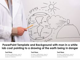 Template With Man In A White Lab Coat Pointing To A Drawing Of The Earth Being In Danger