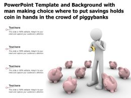 Template With Man Making Choice Where To Put Savings Holds Coin In Hands In Crowd Of Piggybanks