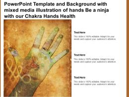 Template With Mixed Media Illustration Of Hands Be A Ninja With Our Chakra Hands Health