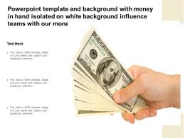 Template With Money In Hand Isolated On White Influence Teams With Our Money In Hand People