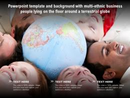 Template With Multi Ethnic Business People Lying On The Floor Around A Terrestrial Globe