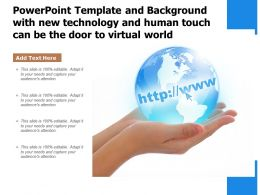 Template With New Technology And Human Touch Can Be The Door To Virtual World
