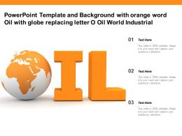 Template With Orange Word Oil With Globe Replacing Letter O Oil World Industrial