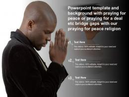 Template With Praying For Peace Or Praying For A Deal Etc Bridge Gaps With Our Praying For Peace Religion