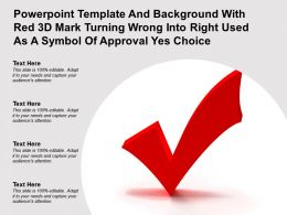 Template With Red 3d Mark Turning Wrong Into Right Used As A Symbol Of Approval Yes Choice