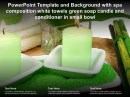 Template With Spa Composition White Towels Green Soap Candle And Conditioner In Small Bowl