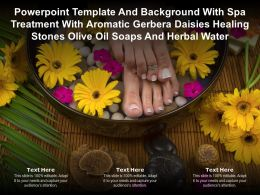 Template With Spa Treatment With Aromatic Gerbera Daisies Healing Stones Olive Oil Soaps And Herbal Water
