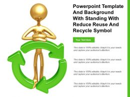 Template With Standing With Reduce Reuse And Recycle Symbol Ppt Powerpoint