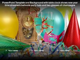 Template With Table Clock Shows New Year Time Streamers Balloons Party Hats Two Glasses Of Champagne