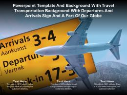 Template With Travel Transportation With Departures Arrivals Sign A Part Of Our Globe