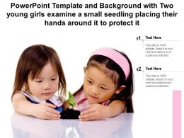 Template With Two Young Girls Examine A Small Seedling Placing Their Hands Around It To Protect It