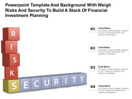 Template With Weigh Risks And Security To Build A Stack Of Financial Investment Planning