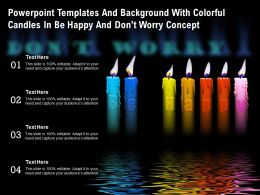 Templates And Background With Colorful Candles In Be Happy And Dont Worry Concept
