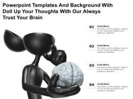 Templates And Background With Doll Up Your Thoughts With Our Always Trust Your Brain