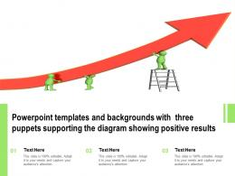 Templates And Backgrounds With Three Puppets Supporting The Diagram Showing Positive Results
