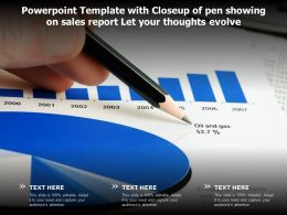 Templates With Closeup Of Pen Showing On Sales Report Let Your Thoughts Evolve