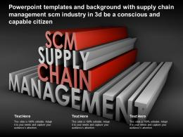 Templates With Supply Chain Management SCM Industry In 3d Be A Conscious And Capable Citizen
