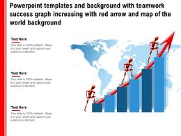 Templates With Teamwork Success Graph Increasing With Red Arrow And Map Of The World Background