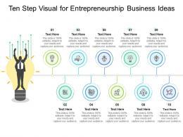 Ten Step Visual For Entrepreneurship Business Ideas Infographic Template