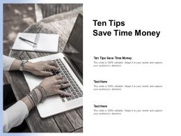 Ten Tips Save Time Money Ppt Powerpoint Presentation Design Templates Cpb