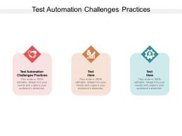 Test Automation Challenges Practices Ppt Powerpoint Presentation Icon Topics Cpb