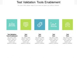 Test Validation Tools Enablement Ppt Powerpoint Presentation Inspiration Slideshow Cpb