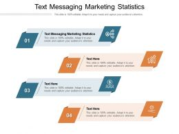 Text Messaging Marketing Statistics Ppt Powerpoint Presentation Icon Smartart Cpb