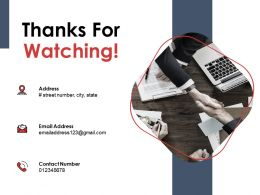 Thanks For Watching Business Ppt Powerpoint Presentation Gallery Design Templates
