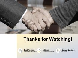Thanks For Watching Ppt Powerpoint Presentation File Information