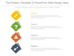 The Problem Template2 Powerpoint Slide Design Ideas