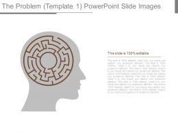 The Problem Template 1 Powerpoint Slide Images